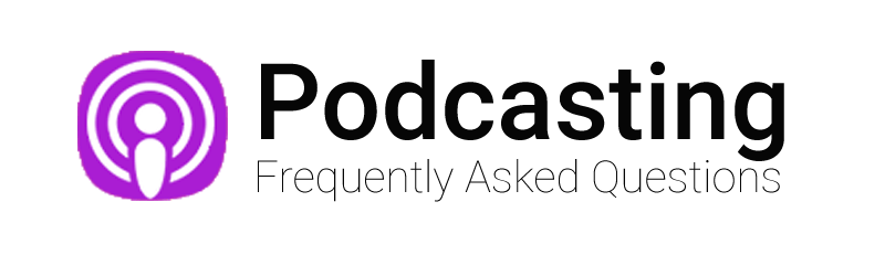 podcast frequent questions
