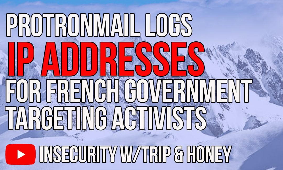 Protronmail logs ip addresses for french government targeting activists