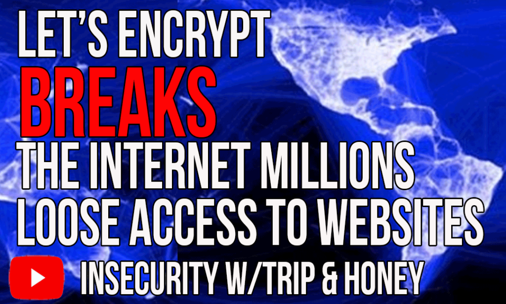 Let's Encrypt Breaks the Internet Millions Loose Access To Websites