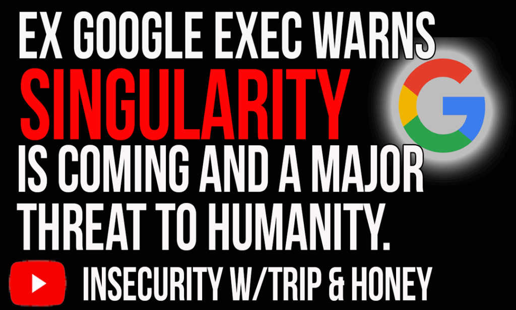 Ex Google Executive Warns Singularity Is Coming. And, That It Poses A Major Threat To Humanity.