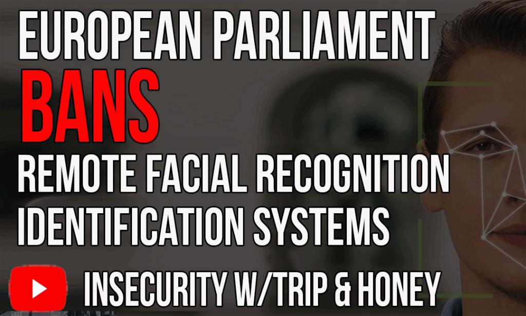 European Parliament Bans Remote Facial Recognition Identification Systems