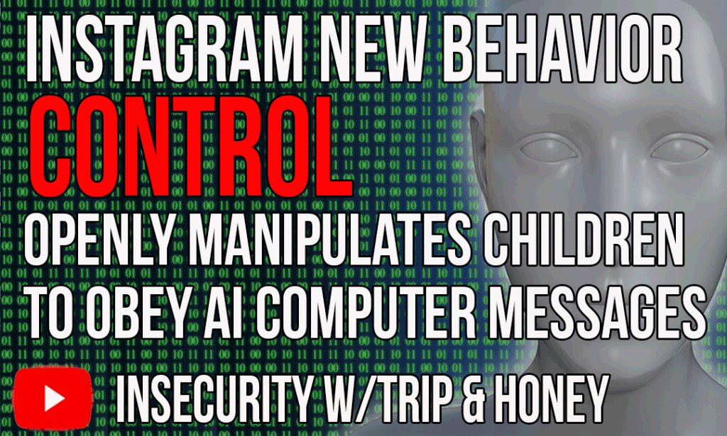 Instagram New Behavior Control Openly Manipulates Children To Obey AI Computer Messages