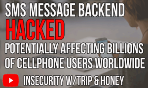 SMS Message Backend Hacked Potentially Affecting Millions Of Cellphone Users Worldwide