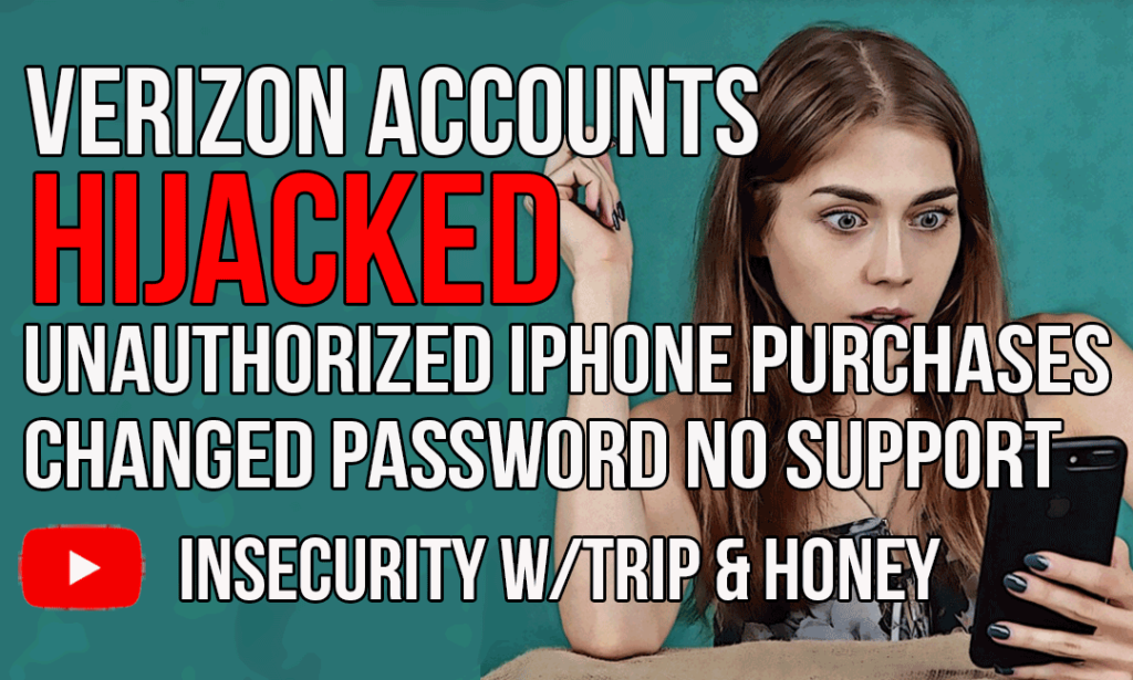 Verizon Accounts Hijacked Unauthorized Iphone Purchases Changed Password No Support