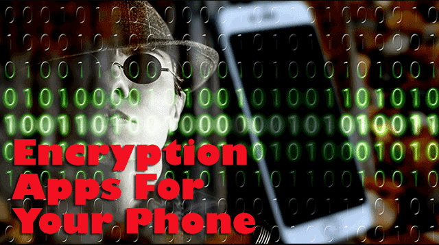 Encryption apps for your phone